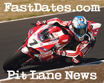 FastDates.com Pit Lane News, motorcyle, superbike, world superbike MotoGP motorcycle racing news