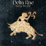 Delta Rae album Carry the Fire order on line here